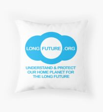 UNDERSTAND & PROTECT OUR HOME PLANET FOR THE LONG FUTURE Throw Pillow