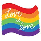 Love is love pride by Michelle Tam