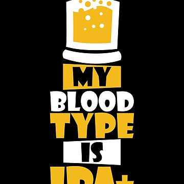Homebrewing Shirt My Blood Type Is IPA+ Beer Gift Tee, Beer Shirt, Homebrewing, Homebrewing Shirt, Homebrewing Gift by artbyanave
