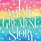 My Greatest Story (Rainbow) by Catherine Slavova