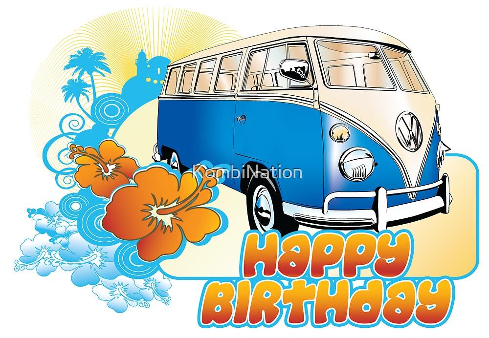 Volkswagen Kombi - Happy Birthday by KombiNation