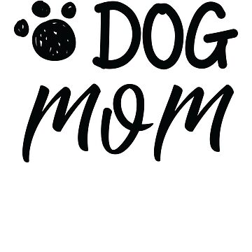 Dog Mom Funny Pet Owners Dog Lover Shirt  by allsortsmarket