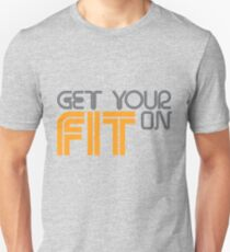 Get Your FIT On Unisex T-Shirt