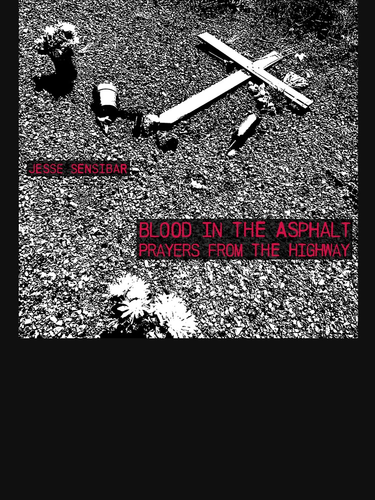 Blood In the Asphalt: Prayers From the Highway by TolsunBooks