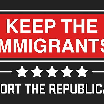 Deport the Republicans by Trashprincess