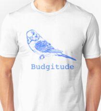 Budgitude Unisex T-Shirt