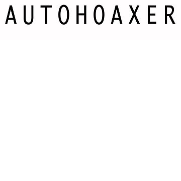 Are you an Autohoaxer? by pgnas