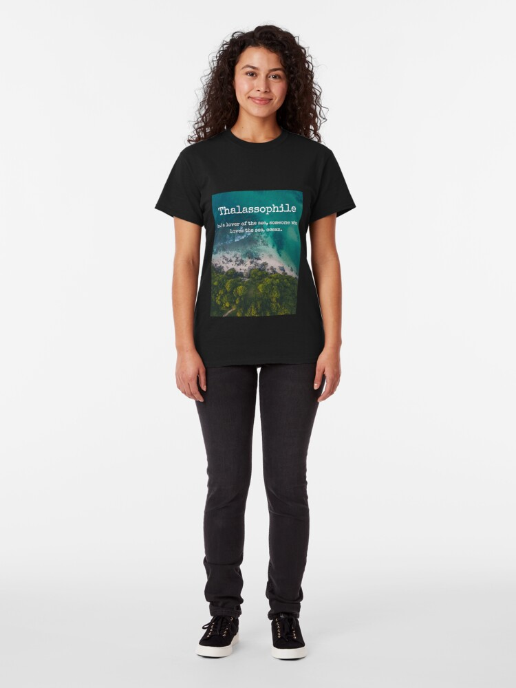 Alternate view of Beach Themed Thalassophile Products For the Beach Lover Inside You Classic T-Shirt