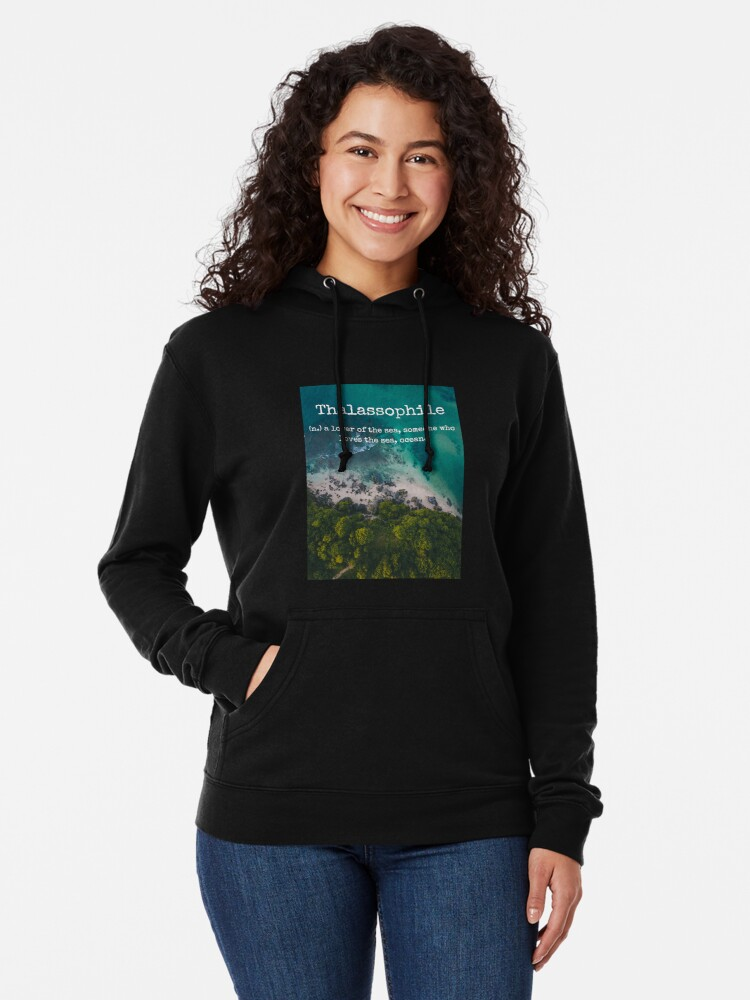 Alternate view of Beach Themed Thalassophile Products For the Beach Lover Inside You Lightweight Hoodie