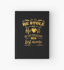 Funny Bride He Stole My Heart Gold Hardcover Journal