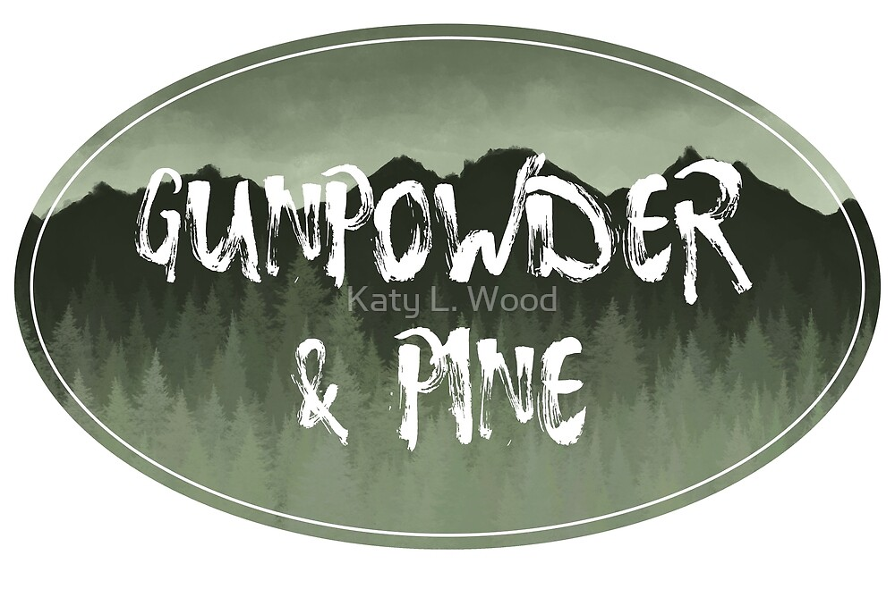 Gunpowder and Pine-Green by Katy L. Wood