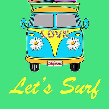 California Let's Surf Hippie Van T-Shirt by Picart13