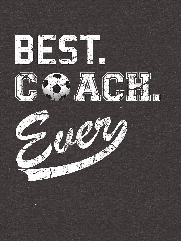 Best Coach Ever Funny Soccer by B-Cubed-Shirts
