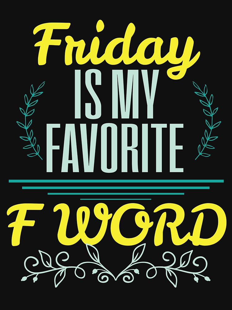 Funny Favorite F Word Friday  Coworker Men by kh123856