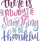 «siempre hay algo para estar agradecido» de Plantlifegirl