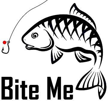 Bite Me Fishing Tee by Betrueyou