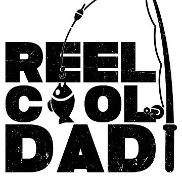 Reel Cool Dad by Betrueyou
