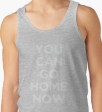 You can go home  Tank Top