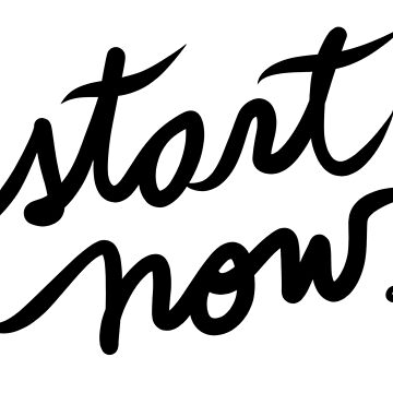 Start Now Calligraphy by booksraintea