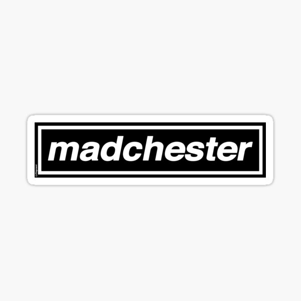 Madchester - OASIS Band Tribute Sticker