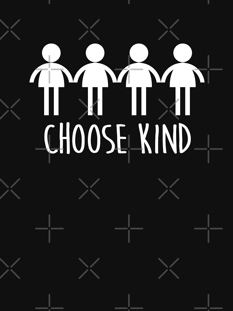 Choose Kind love understanding friendship by Vectorbrusher