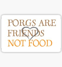 porgs are friends not food Sticker