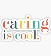 Caring is Cool Glossy Sticker