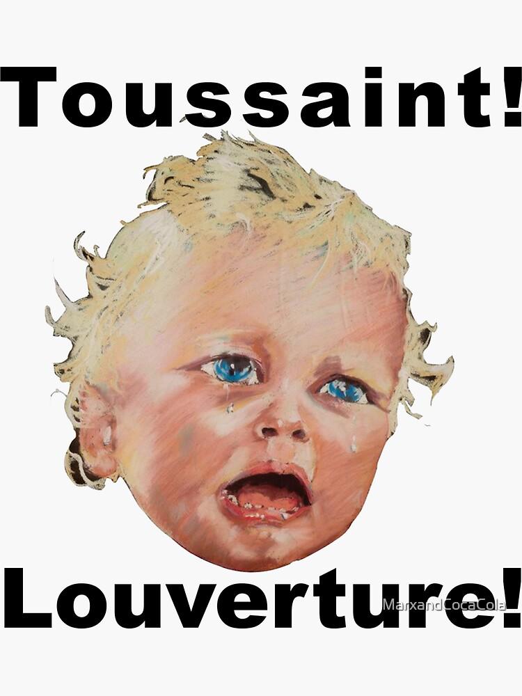 Toussaint Louverture von MarxandCocaCola