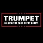 Trump Making The Band Great Again  by NewADesigns
