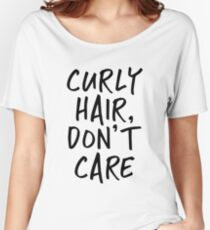 Curly Hair Don't Care Women's Relaxed Fit T-Shirt