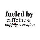 Fueled by caffeine and happily ever afters by Iwriteromance