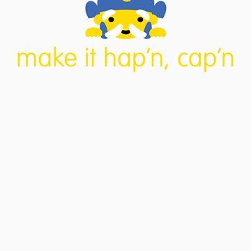 make it hap'n, cap'n by noahlicious