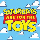 Saturday's are for the Toys  by Anna Nelson
