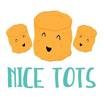 Nice Tots Funny Food Illustration by ThePrintPuffin