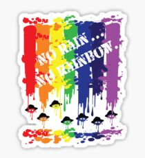 no rain no rainbow Sticker