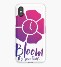 Bloom. It's Your Time. iPhone Case