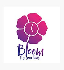Bloom. It's Your Time. Photographic Print
