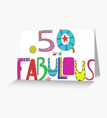 50 And Fabulous Years Old 50th Birthday Greeting Card