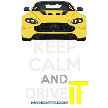 Keep Calm and Drive IT - cod:A-SVantageS by manomtr