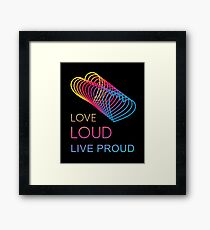 Love Loud Framed Print