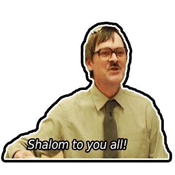 """Shalom"" - Jim (Friday Night Dinner) by BlueWallDesigns"