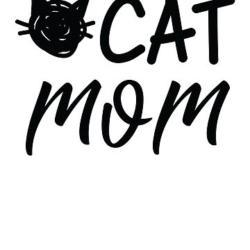 Cat Mom Funny Pet Owner Kitty Lover Shirt  by allsortsmarket