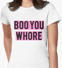 boo you wh*re Women's Fitted T-Shirt