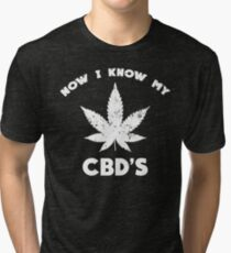 Now I Know My CBD's Tri-blend T-Shirt