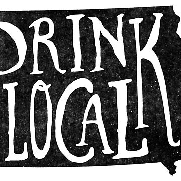 Drink Local Iowa State Outline Craft Beer by viola-castro