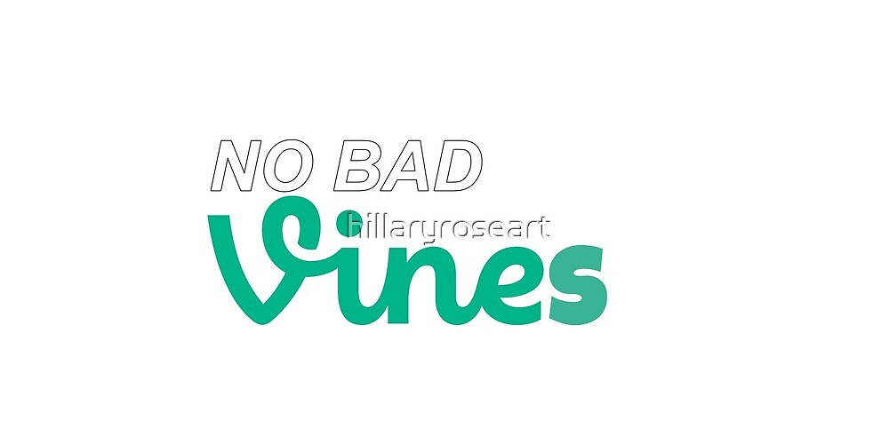 No Bad Vines by hillaryroseart