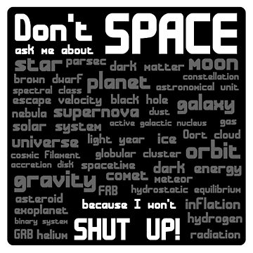 Don't Ask Me About Space by Octachoron