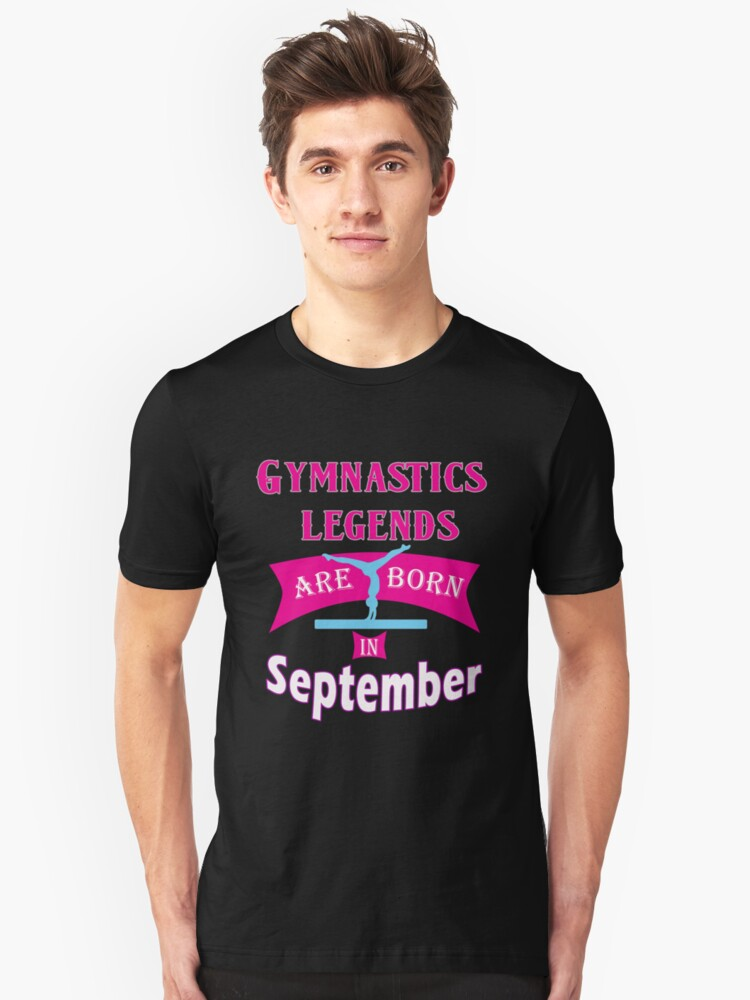 Gymnastics legends are born in September gift Unisex T-Shirt Front
