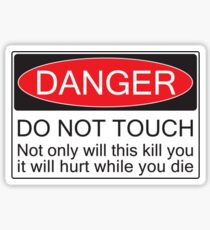 Danger - Don't Touch Sticker