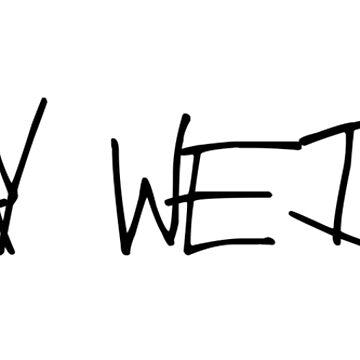 Stay Weird by alexthecraft